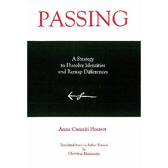 Passing - A Strategy to Dissolve Identities and Remap Differences by A