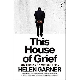 This House Of Grief by Helen Garner