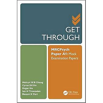 Get Through MRCPsych Paper A - Mock Examination Papers - Volume 1 by Me
