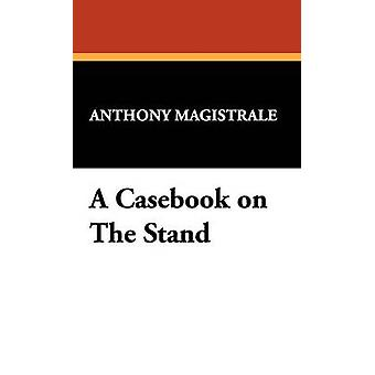 A Casebook on the Stand by Magistrale & Anthony