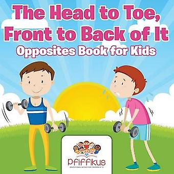 The Head to Toe Front to Back of It   Opposites Book for Kids by Pfiffikus