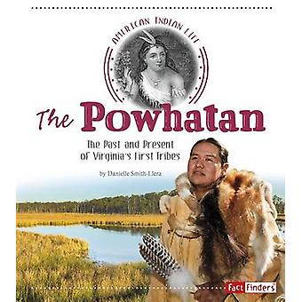 The Powhatan - The Past and Present of Virginia's First Tribes by Dani