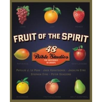 Fruit of the Spirit  48 Bible Studies for Individuals or Groups by Phyllis J Lepeau & Jack Kuhatschek & Jacalyn Eyre & Stephen Eyre & Peter Scazzero