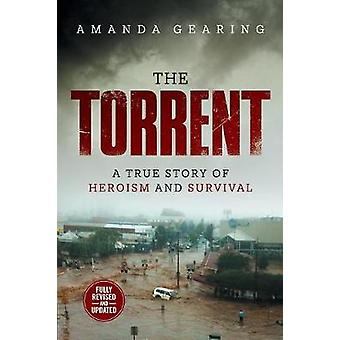 The Torrent A True Story of Heroism and Survival by Gearing & Amanda