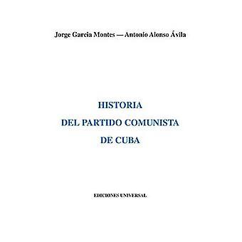 HISTORIA DEL PARTIDO COMUNISTA DE CUBA by GARCIA MONTES & JORGE