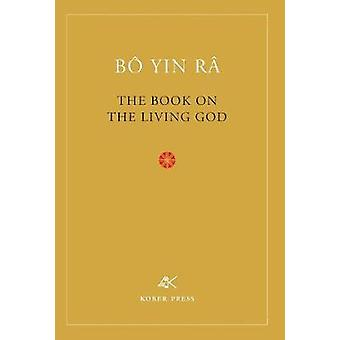 The Book On The Living God Second Edition by B Yin R