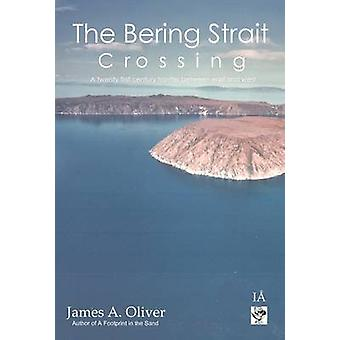 The Bering Strait Crossing by Oliver & James A.