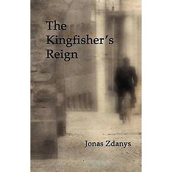 The Kingfishers Reign by Zdanys & Jonas