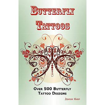 Butterfly Tattoos Over 500 Butterfly Tattoo Designs Ideas and Pictures Including Tribal Flowers Wings Fairy Celtic Small Lower Ba by Karp & Johnny