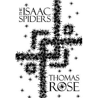 The Isaac Spiders by Rose & Thomas