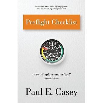 Preflight Checklist Is SelfEmployment for You by Casey & Paul E.