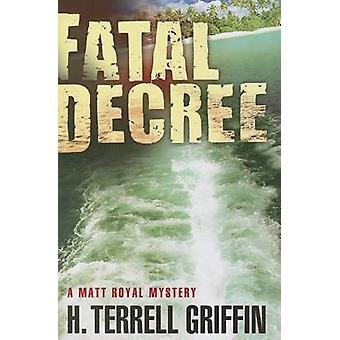 Fatal Decree by Griffin & H. Terrell