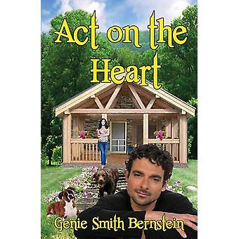 Act on the Heart by Bernistein & Genie Smith