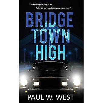 Bridgetown High by West & Paul W.