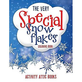 The Very Special Snowflakes Coloring Book by Activity Attic Books