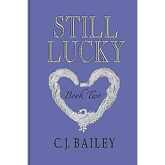 Still Lucky by Bailey & C.J.