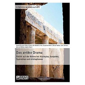 Das antike Drama  Politik auf der Bhne bei Aischylos Euripides Sophokles und Aristophanes by Jansen & Jan