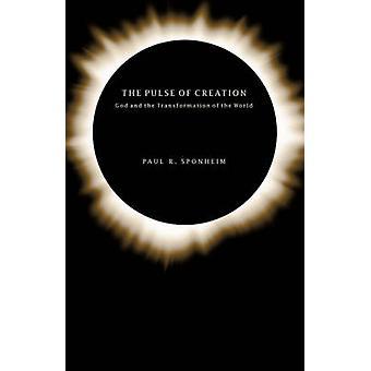The Pulse of Creation by Sponheim & Paul & R