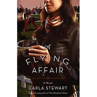 A Flying Affair A Novel by Stewart & Carla