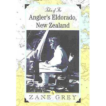 Tales of the Anglers Eldorado New Zeland by Grey & Zane