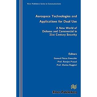 Aerospace Technologies and Applications for Dual Use by Finocchio & Pietro