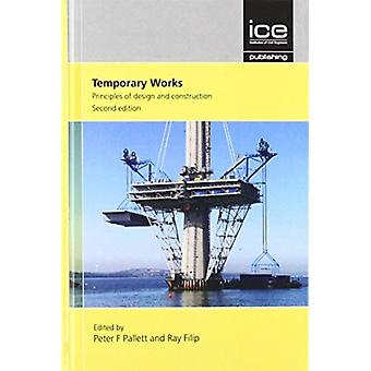 Temporary Works Second edition by Edited by Peter Pallett