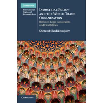 Política Industrial y la Organización Mundial del Comercio por Sherzod Shadikhodjaev