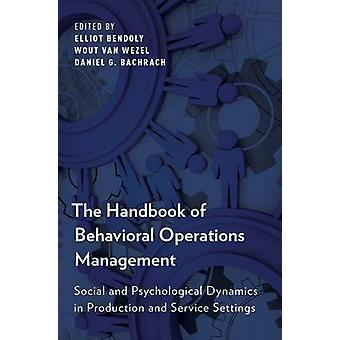 The Handbook of Behavioral Operations Management - Social and Psycholo