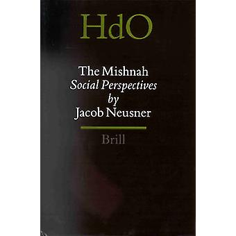 The Mishnah - Social Perspectives Volume 2 by Jacob Neusner - 9780391