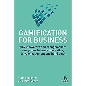 Gamification for Business - Why Innovators and Changemakers use Games