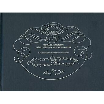 Conradin Kreutzers Wanderlieder and Fruhlingslieder - A Facsimile Edit