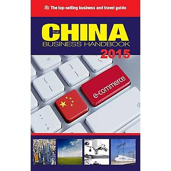 The China Business Handbook English Edition - 2015 - 9780992762551 Book