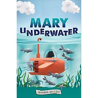 Mary Underwater by Shannon Doleski - 9781419740800 Book