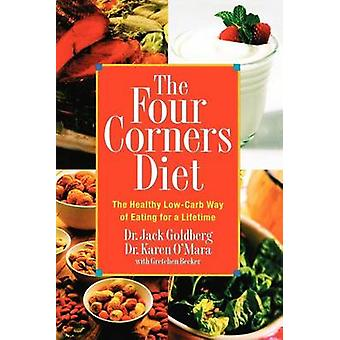 The Four Corners Diet - The Healthy Low-Carb Way of Eating for a Lifet