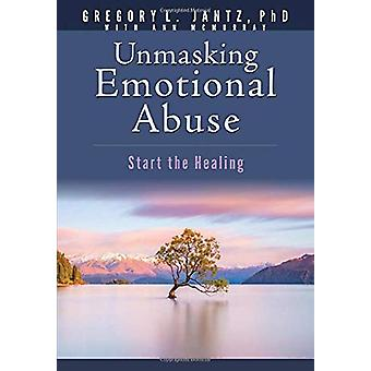 Book - Jantz Unmasking Emotional Abuse - Start the Healing by Gregory J