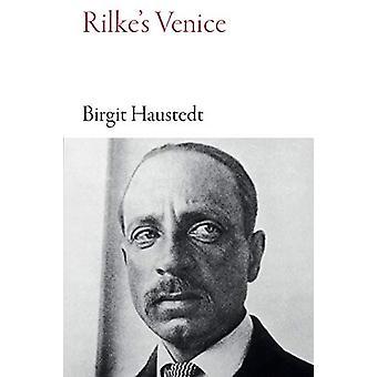 Rilke's Venice by Birgit Haustedt - 9781909961630 Book
