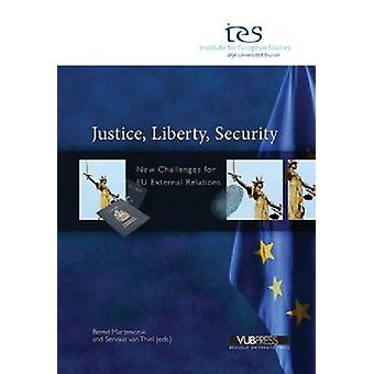 Justice - Liberty - Security - New Challenges for EU External Relation