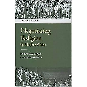 Negotiating Religion in Modern China - State and Common People in Guan