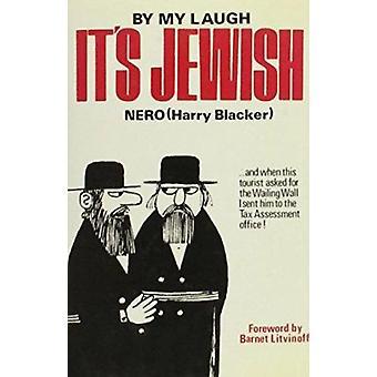 By My Laugh it's Jewish by Harry Blacker - Barnet Litvinoff - 9780853