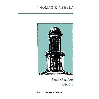 Prose Occasions - 1951-2006 by Thomas Kinsella - Andrew Fitzsimons - A