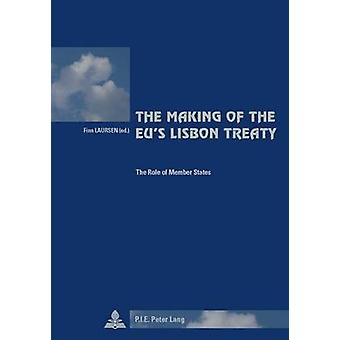 Making of the EU's Lisbon Treaty - The Role of Member States (1st New