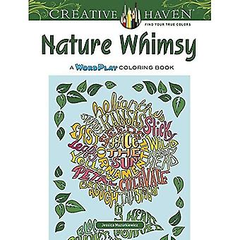 Creative Haven Nature Whimsy: A Wordplay Coloring� Book