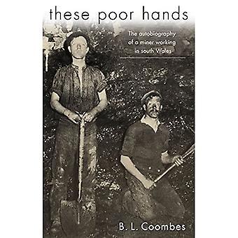Dessa dåliga händer: Självbiografi av en gruvarbetare i södra Wales
