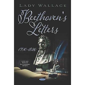 Beethovens Letters 17901826 by Ludwig van Beethoven
