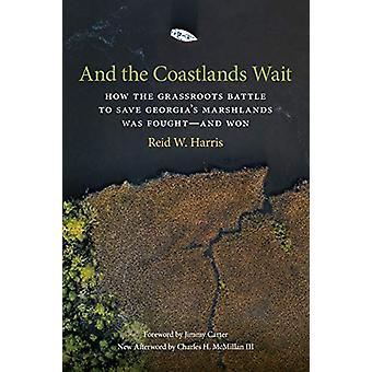 And the Coastlands Wait - How the Grassroots Battle to Save Georgia's