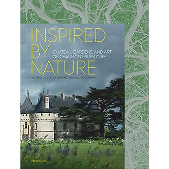 Inspired by Nature - Chateau - Gardens - and Art of Chaumont-sur-Loire