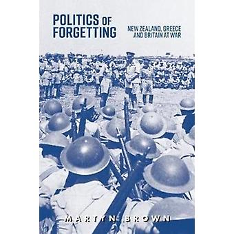 Politics of Forgetting by Brown & Martyn