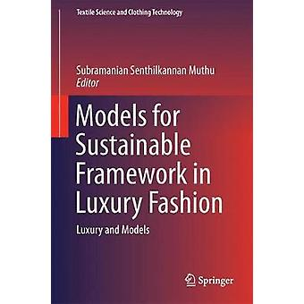 Models for Sustainable Framework in Luxury Fashion - Luxury and Models