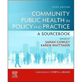Community Public Health in Policy and Practice by Edited by Sarah Cowley & Edited by Karen Whittaker