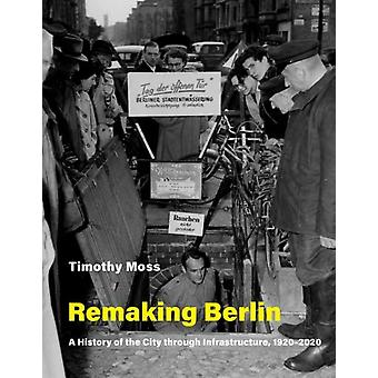 Remaking Berlin by Moss & Timothy